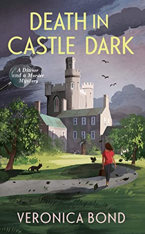Death in Castle Dark (A Dinner and a Murder Mystery #1)