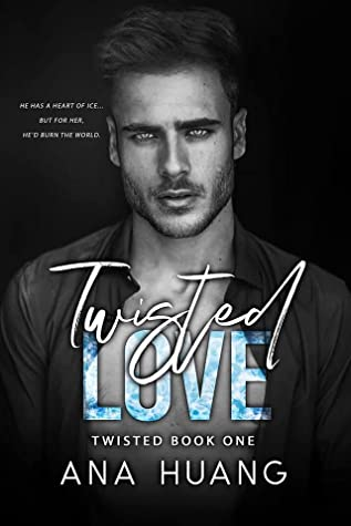 Twisted Love (Twisted, #1)