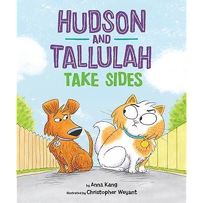 Hudson and Tallulah Take Sides by Anna Kang