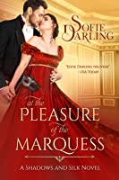 At the Pleasure of the Marquess (Shadows and Silk #5)