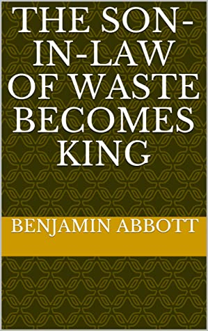 The son-in-law of waste becomes king