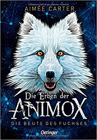 Die Erben der Animox 1: Die Beute des Fuchses