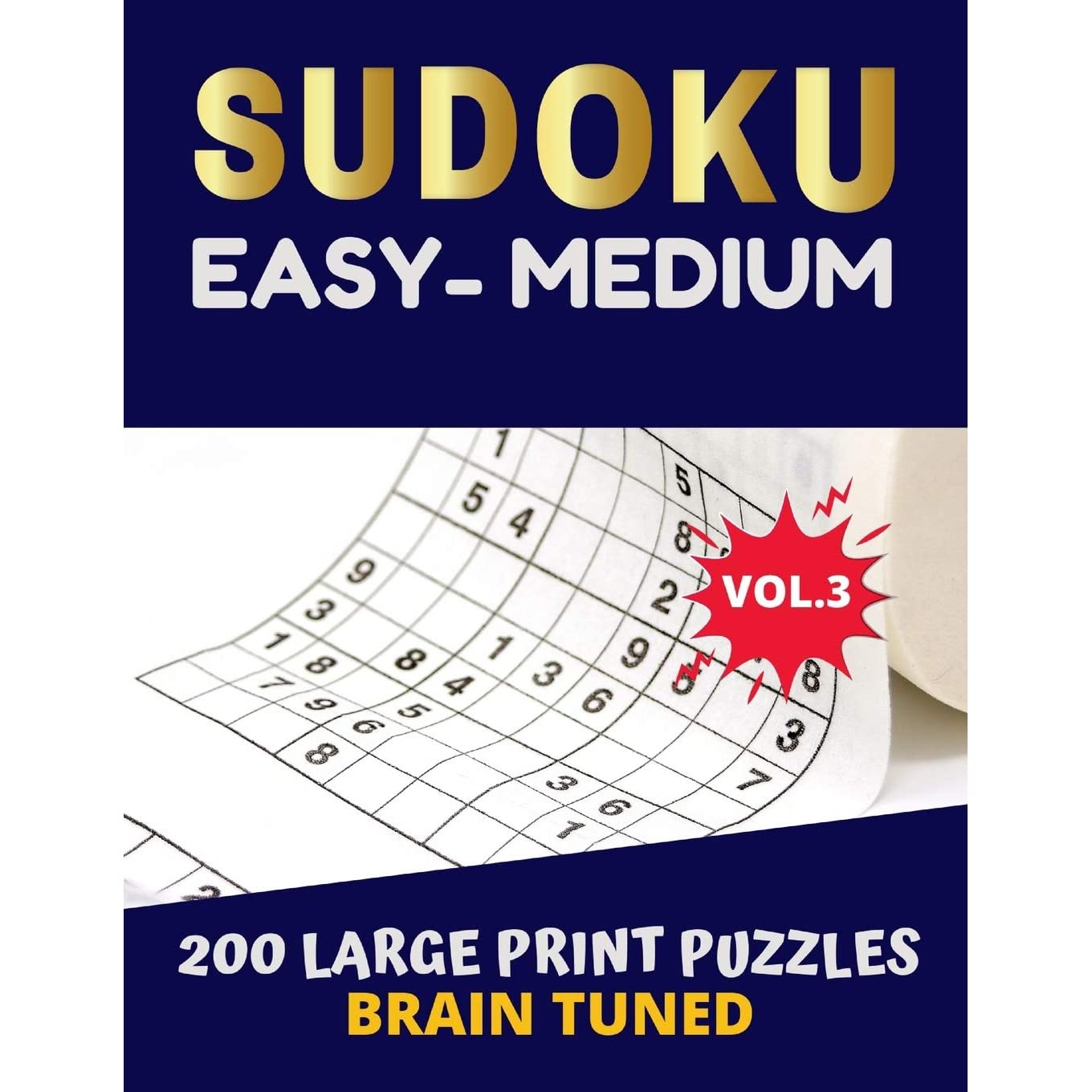 Brain Tuned Vol 3 Sudoku Easy To Medium 200 Large Print Puzzles With Answers Game Very Perfect For Your Brain Fitness Also Great Gift For Adult Free Bonus 100 Games Sudoku