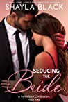Seducing the Bride (Forbidden Confessions, #2)