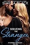 Seducing the Stranger (Forbidden Confessions, #3)