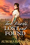 Two Hearts, Lost and Found: A Historical Western Romance Book