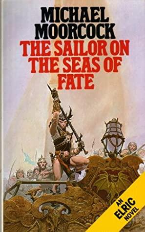 The Sailor on the Seas of Fate (The Elric Saga, #2)