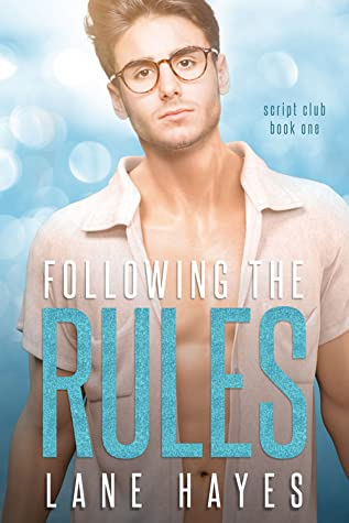 Following the Rules (The Script Club, #1)