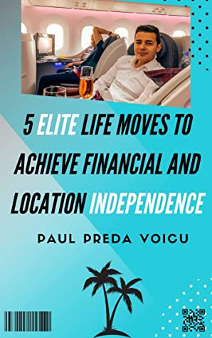 5 Elite life moves to achieve financial and location independence