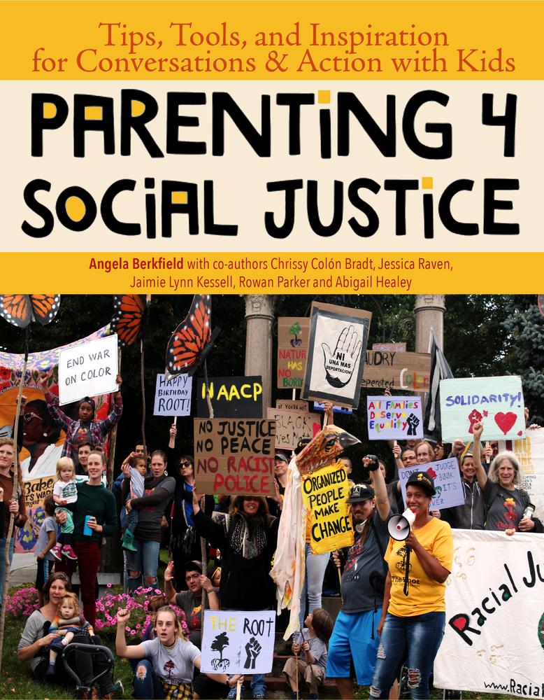 Parenting 4 Social Justice by Angela  Berkfield