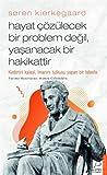 Hayat çözülecek bir problem değil, yaşanacak bir hakikattir