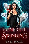 Come Out Swinging (Reach for the Moon #2)