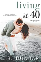 Living at 40 (Lakeside Cottage, #1)