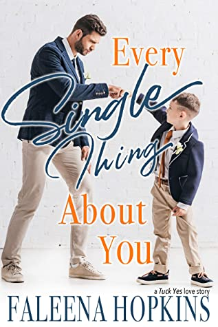 Every Single Thing About You (Tuck Yes #3)