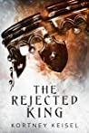 The Rejected King...