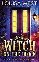 New Witch on the Block (Midlife in Mosswood #1)