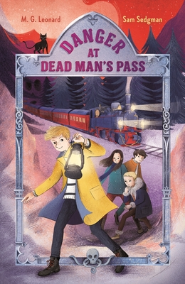 Danger at Dead Man's Pass (Adventures on Trains #4)