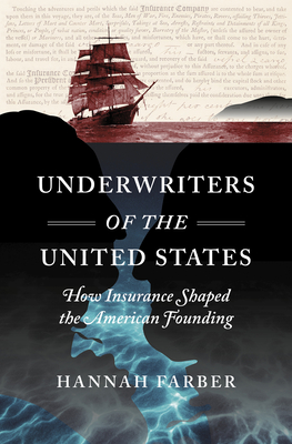 Underwriters of the United States: How Insurance Shaped the American Founding