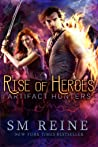 Rise of Heroes (Artifact Hunters, #3)