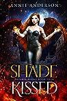 Shade Kissed (Phoenix Rising, #4)