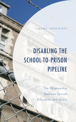 Disabling the School-To-Prison Pipeline: The Relationship Between Special Education and Arrest