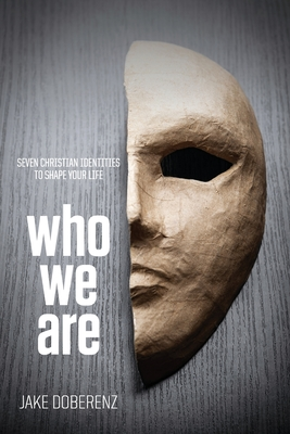 Who We Are: Seven Christian Identities to Shape Your Life