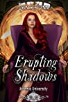 Erupting Shadows (Artemis University, #10)
