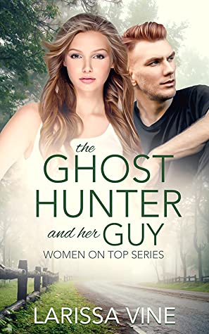The Ghost Hunter and Her Guy (Women on Top, #4)