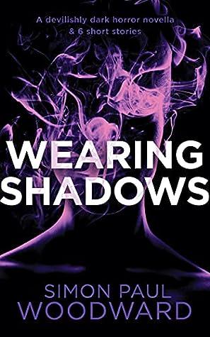 Wearing Shadows