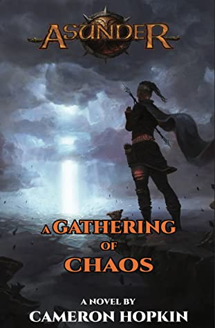 A Gathering of Chaos by Cameron Hopkin