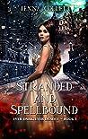 Stranded and Spellbound (Ever Dark, Ever Deadly Book 3)