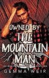 Owned By The Mountain Man (Montana Mountain Men, #2)