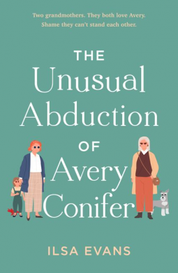The Unusual Abduction of Avery Conifer by Ilsa Evans