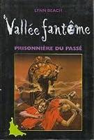 Vallée Fantôme prisonnière du passé
