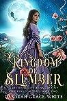 Kingdom of Slumber: A Retelling of Sleeping Beauty (The Kingdom Tales #2)