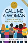 Call Me a Woman: ...