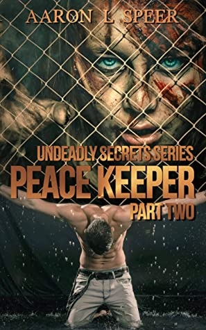 Peace Keeper: Part Two (Undeadly Secrets, #6)