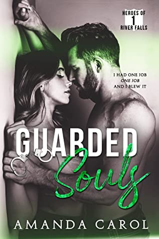 Guarded Souls (Heroes of River Falls Book 1)