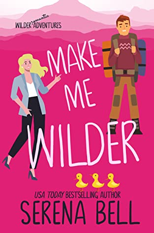 Make Me Wilder (Wilder Adventures, #1)