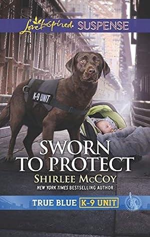 Sworn to Protect (True Blue K-9 Unit #8)