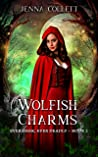 Wolfish Charms (Ever Dark, Ever Deadly Book 2)