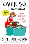 Over 50, Defined: Words just for us that aren't in the dictionary...YET! (Quinbloits)