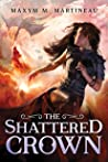 The Shattered Crown (The Beast Charmer Book 3)