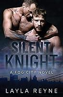 Silent Knight: A Fog City Novel