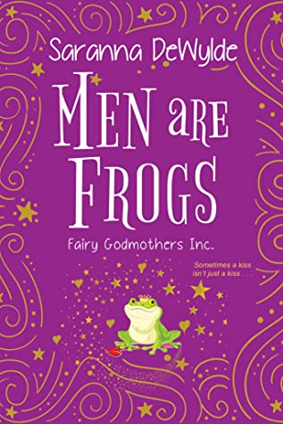Men Are Frogs (Fairy Godmothers, Inc., #2)