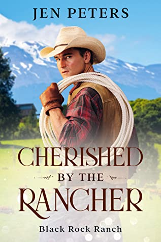 Cherished by the Rancher (Black Rock Ranch #1)