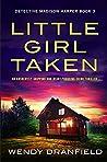 Little Girl Taken (Detective Madison Harper #3)
