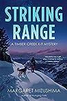Striking Range (Timber Creek K-9 Mystery, #7)