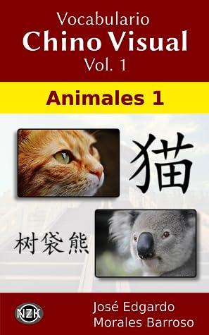 Vocabulario Chino Visual Vol. 1: Animales 1 (Vocabulario Chino Visual, #1)