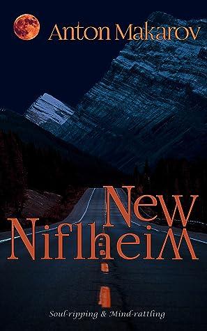 New Niflheim: A Complex Horrifying Layered Thriller with a bit of Historical Fiction.
